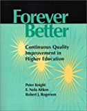 img - for Forever Better: Continuous Quality Improvement in Higher Education book / textbook / text book