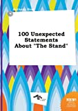 img - for 100 Unexpected Statements about the Stand book / textbook / text book