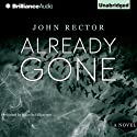 Already Gone (       UNABRIDGED) by John Rector Narrated by Malcolm Hillgartner