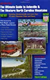The Ultimate Guide to Asheville  &  The Western North Carolina Mountains, 3rd Edition (Ultimate Guide to Asheville  &  Hendersonville)