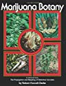 Marijuana Botany: Propagation and Breeding of Distinctive Cannabis
