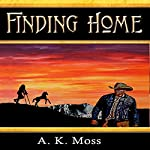 Finding Home: Unspoken, Volume 2 | A. K. Moss