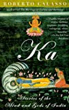 Ka: Stories of the Mind and Gods of India (0679775471) by Roberto Calasso