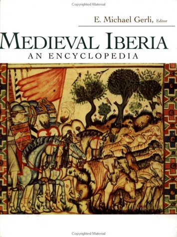 Medieval Iberia: An Encyclopedia