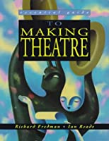 Essential Guide To Making Theatre (Essential Guides for GNVQ Performing Arts)