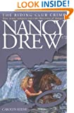 The Riding Club Crime (Nancy Drew Digest, Book 172)