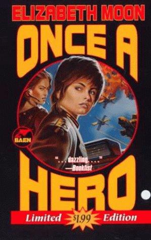 Once a Hero, ELIZABETH MOON