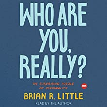 Who Are You, Really?: The Surprising Puzzle of Personality | Livre audio Auteur(s) : Brian Little Narrateur(s) : Brian Little