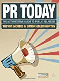 img - for PR Today: The Authoritative Guide to Public Relations book / textbook / text book