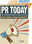 PR Today: The Authoritative Guide to...