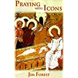 Praying with Iconsby Jim Forest