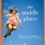 The Middle Place | [Kelly Corrigan]