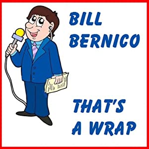That's a Wrap: A Short Story | [Bill Bernico]
