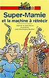 """Afficher """"Super-Mamie et la machine à rétrécir"""""""