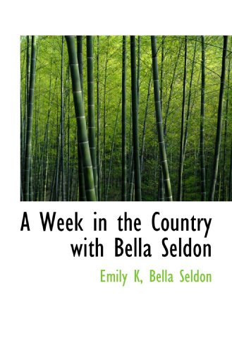 A Week in the Country with Bella Seldon