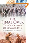 The Final Over: The Cricketers of Sum...