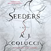 Seeders: A Novel | [A. J. Colucci]
