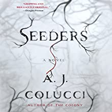 Seeders: A Novel (       UNABRIDGED) by A. J. Colucci Narrated by Janie Brookshire