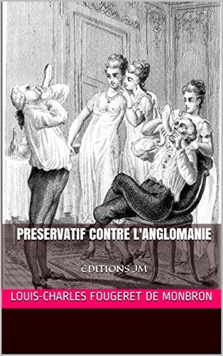 Louis-Charles Fougeret de Monbron - Preservatif contre l'anglomanie: EDITIONS JM (French Edition)