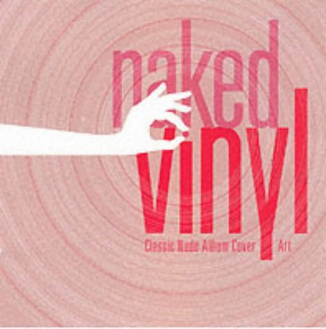 Naked Vinyl: Classic Nude Album Cover Art