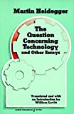 Question Concerning Technology, and Other Essays, The