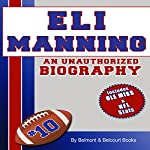 Eli Manning: An Unauthorized Biography |  Belmont and Belcourt Biographies