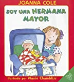 I'm a Big Sister (Spanish edition): Soy una hermana mayor (0060857382) by Cole, Joanna