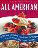 img - for All American Desserts: 400 Star-Spangled, Razzle-Dazzle Recipes for America's Best Loved Desserts book / textbook / text book