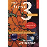 The First Three Minutes: Modern View of the Origin of the Universe (Flamingo)by Steven Weinberg