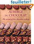 Auberge Du Chocolat: The Secrets of F...