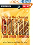 Playing the Changes: Guitar: A Linear...