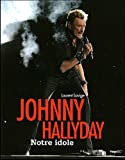 Johnny Hallyday : Notre idole