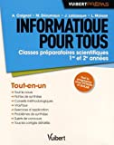 Informatique pour tous - Classes préparatoires scientifiques - 1re et 2e années - Tout-en-un...