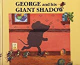 img - for George & His Giant Shadow book / textbook / text book