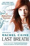 Last Breath: The Morganville Vampires (0451235800) by Caine, Rachel
