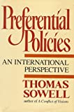 Preferential Policies: An International Perspective (0688085997) by Thomas Sowell
