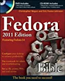Fedora Bible 2011 Edition: Featuring Fedora Linux 14 (047094496X) by Negus, Christopher