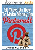 50 Ways To Make Money On Pinterest (English Edition)