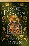 Loved by a Dragon (The Dragon Archives Book 3)
