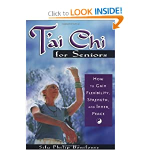 T'Ai Chi for Seniors: How to Gain Flexibility, Strength, and Inner Peace Philip Bonifonte