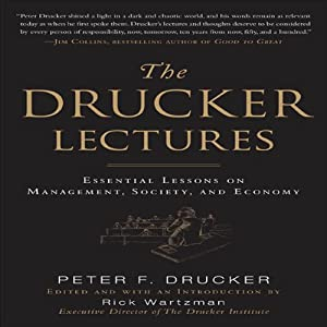 The Drucker Lectures: Essential Lessons on Management, Society and Economy | [Peter F. Drucker]