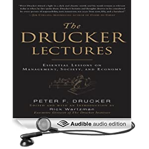 The Drucker Lectures: Essential Lessons on Management, Society and Economy (Unabridged)