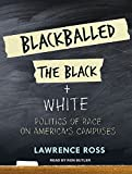 img - for Blackballed: The Black and White Politics of Race on America's Campuses book / textbook / text book