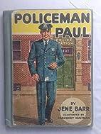 Policeman Paul by Jene Barr