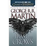 A Feast for Crows: A Song of Ice and Fire: Book Four ~ George R.R. Martin