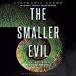 The Smaller Evil | Stephanie Kuehn