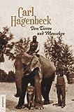 Von Tieren und Menschen: Nachdruck der Originalschrift in Fraktur von 1928 anlässlich Hagenbecks 100. Todestages
