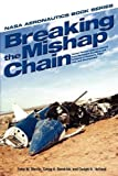 img - for Breaking the Mishap Chain: Human Factors Lessons Learned from Aerospace Accidents and Incidents in Research, Flight Test, and Development (NASA Aeronoutics Book) book / textbook / text book