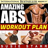 Amazing Abs Workout Plan: Well-Kept Secrets for Easy Body Sculpting (The Amazing Abs Plan) ~ Susie Starr