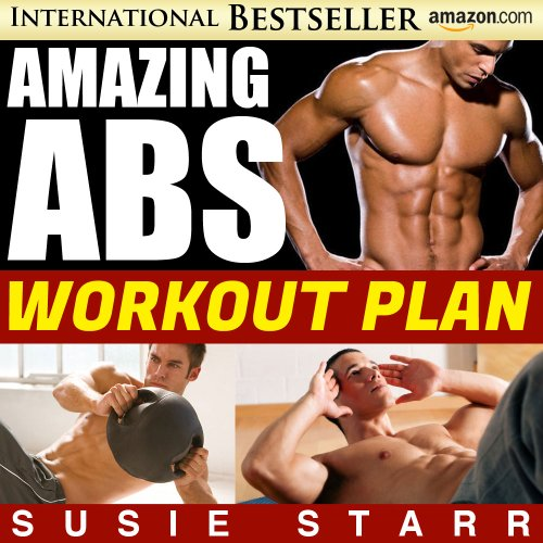 Amazing Abs Workout Plan: Well-Kept Secrets For Easy Body Sculpting (The Amazing Abs Plan Book 2)